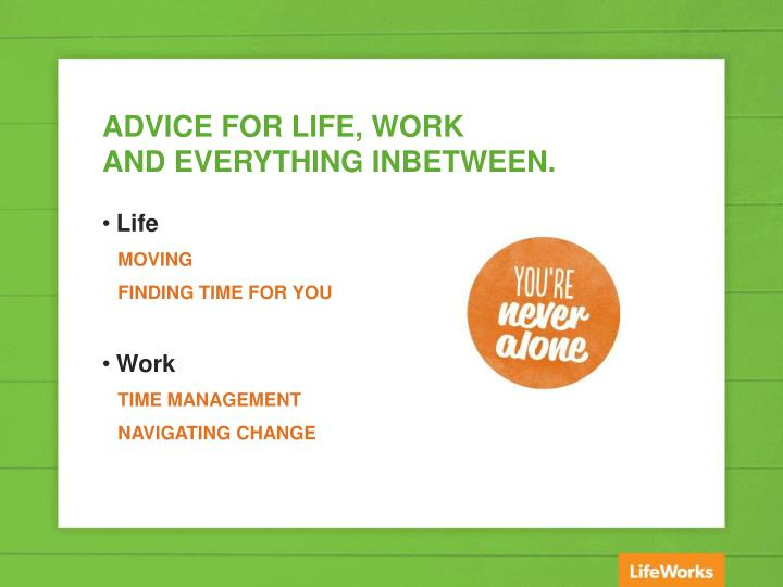 ADVICE FOR LIFE, WORK