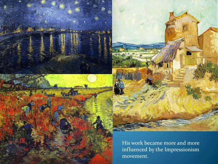 His work became more and more influenced by the Impressionism movement.
