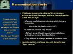 harmonisation costs