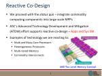 reactive co design