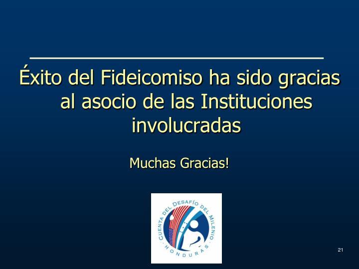 Éxito del Fideicomiso ha sido gracias al asocio de las Instituciones involucradas