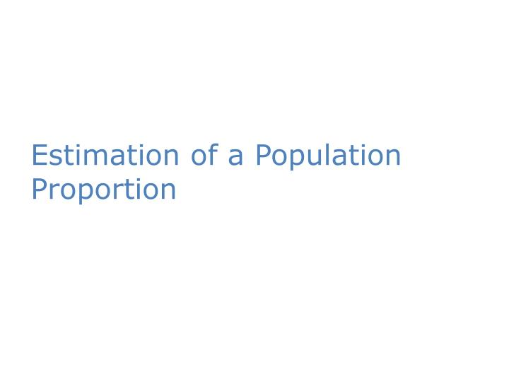 Estimation of a Population Proportion