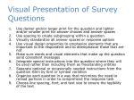 visual presentation of survey questions