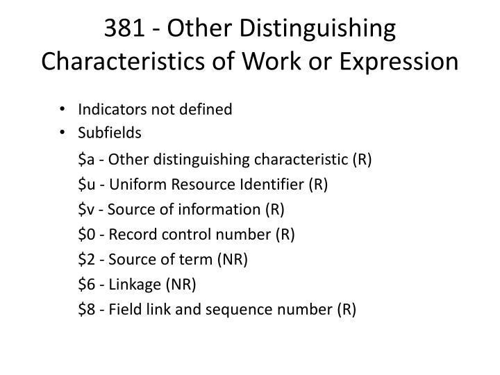 381 - Other Distinguishing Characteristics of Work or Expression