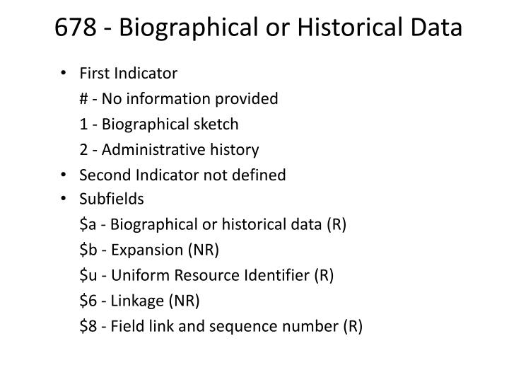 678 - Biographical or Historical Data