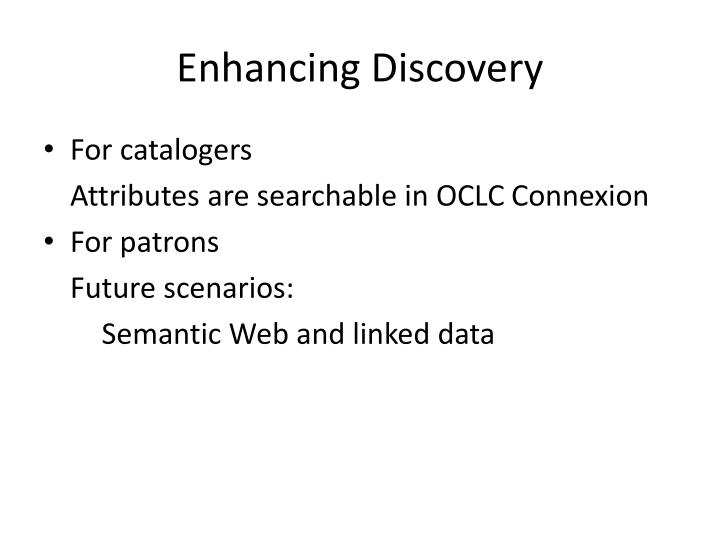 Enhancing Discovery