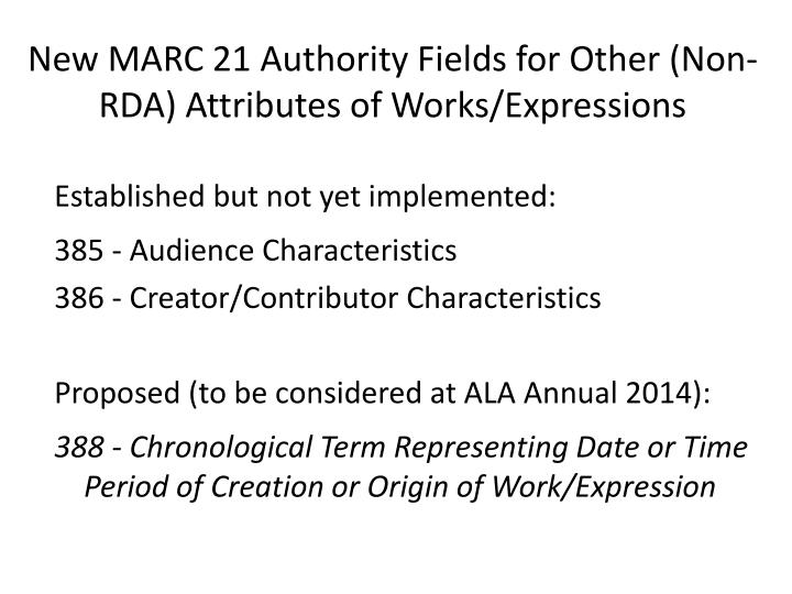 New MARC 21 Authority Fields for Other (Non-RDA) Attributes of Works/Expressions