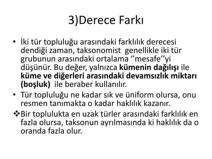 3)Derece Fark