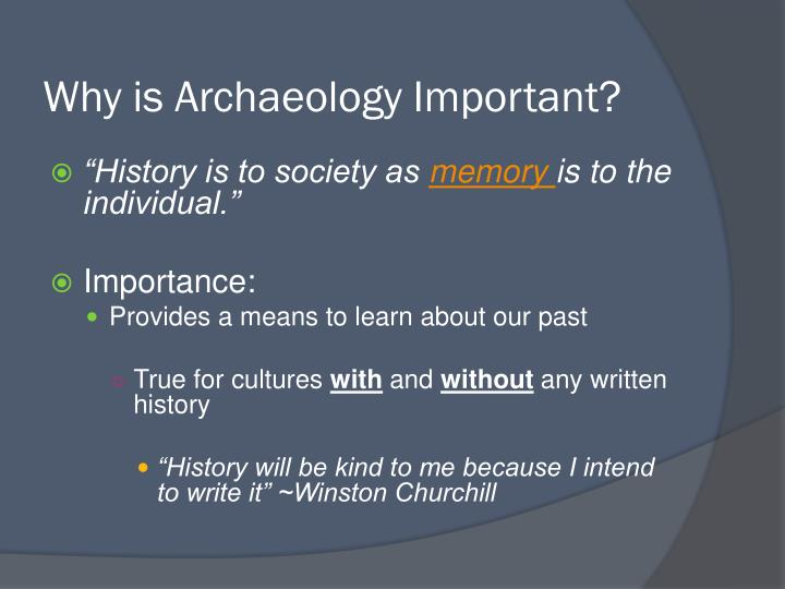 Why is archaeology important