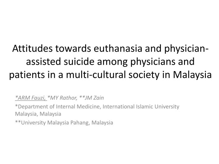 Attitudes towards euthanasia and physician-assisted suicide among