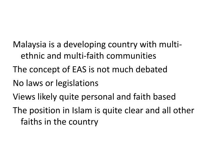 Malaysia is a developing country with multi-ethnic and multi-faith communities