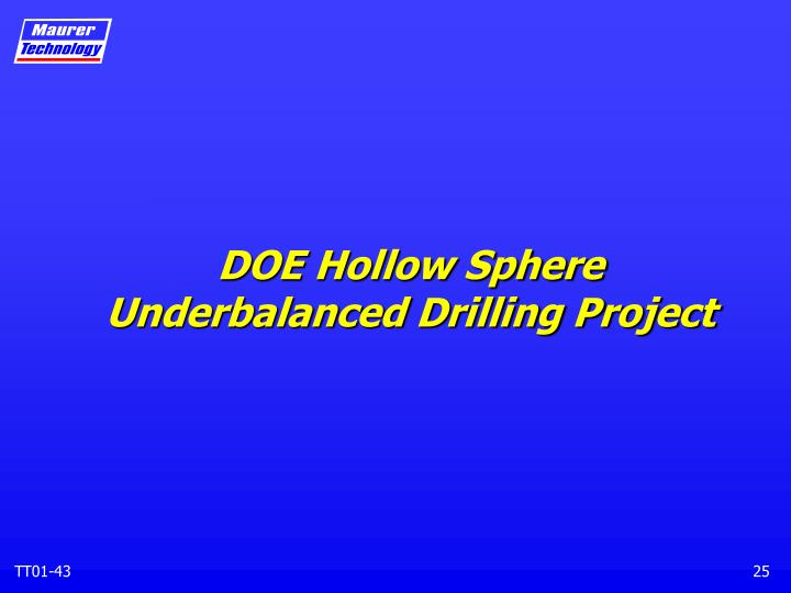 Doe hollow sphere underbalanced drilling project