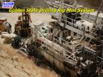 golden state drilling rig mud system