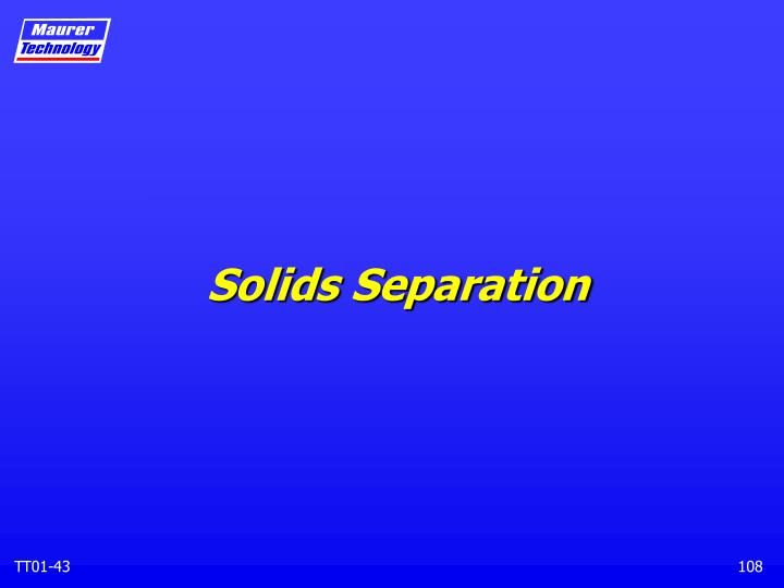 Solids Separation