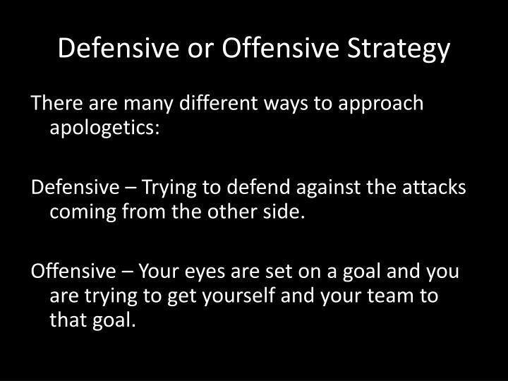 Defensive or Offensive Strategy