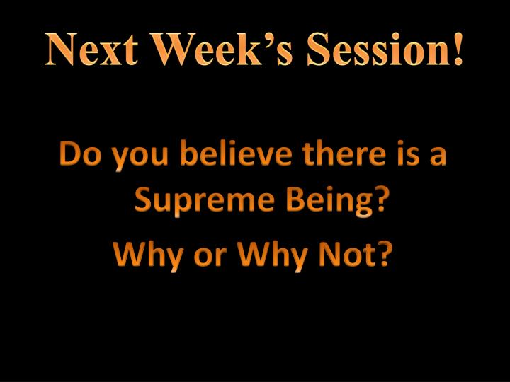 Next Week's Session!