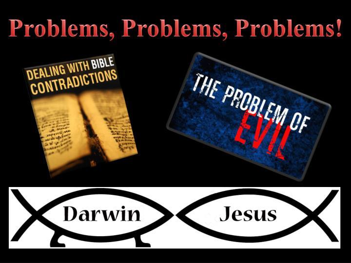 Problems, Problems, Problems!