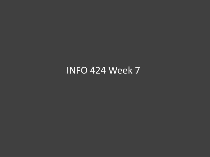 INFO 424 Week 7