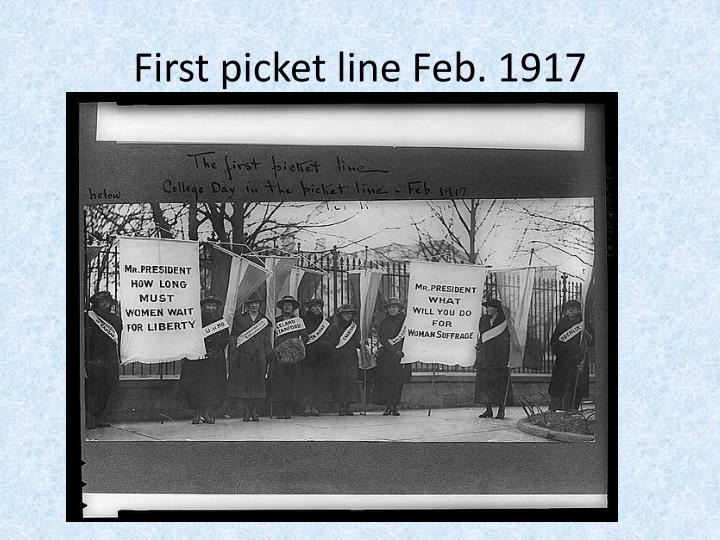 First picket line Feb. 1917