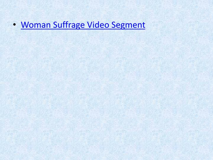 Woman Suffrage Video Segment