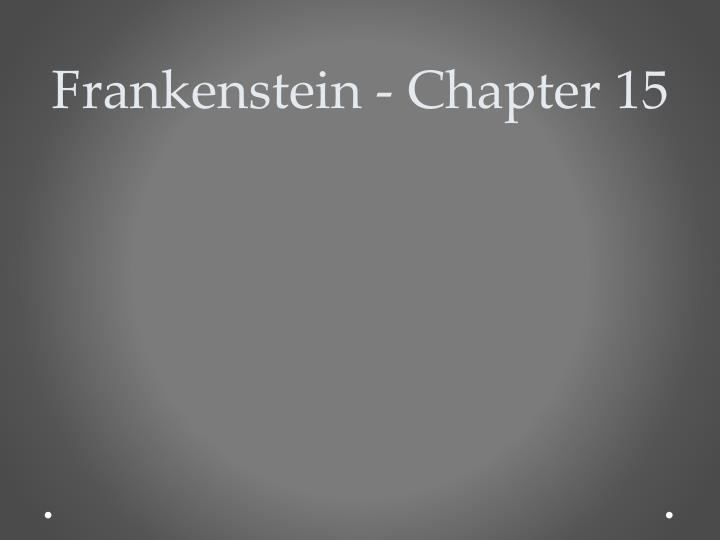 Frankenstein chapter 15