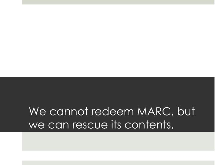 We cannot redeem marc but we can rescue its contents