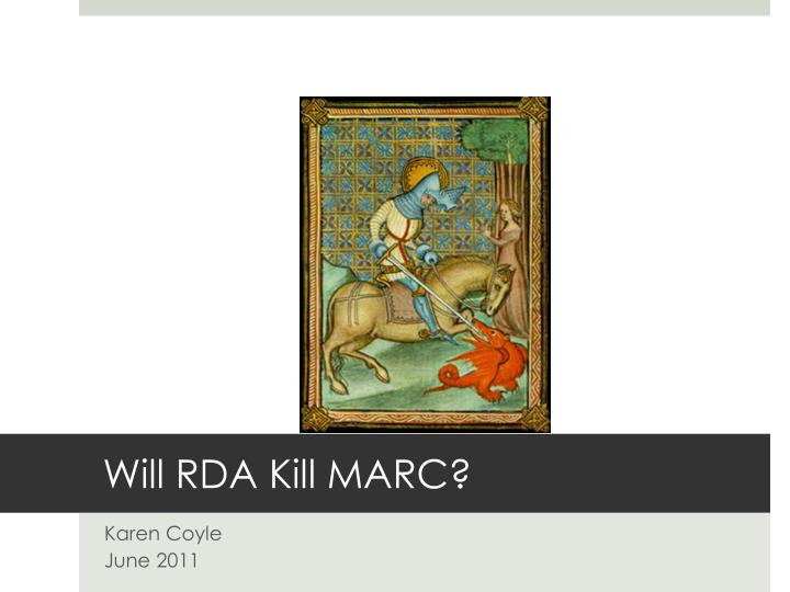 Will rda kill marc