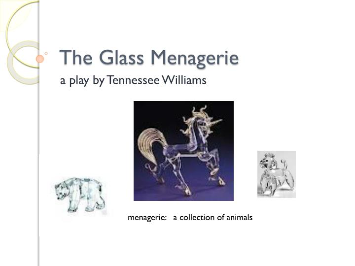 an analysis of props in the glass menagerie by tennessee williams