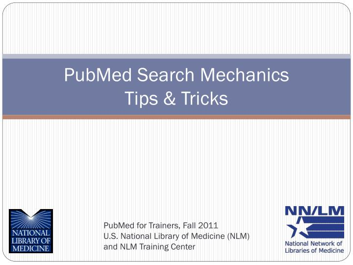 Pubmed search mechanics tips tricks
