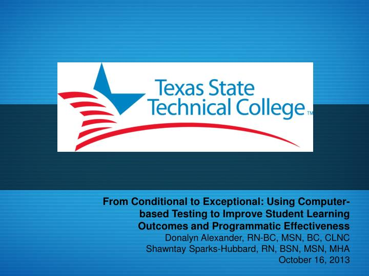 From Conditional to Exceptional: Using Computer-based Testing to Improve Student Learning Outcomes a...