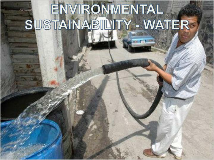 ENVIRONMENTAL SUSTAINABILITY - WATER