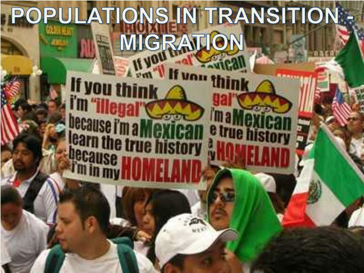 POPULATIONS IN TRANSITION - MIGRATION