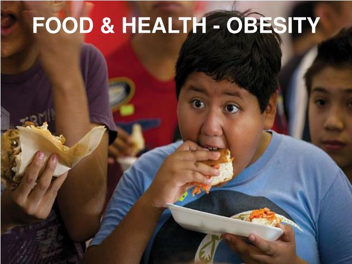 FOOD & HEALTH - OBESITY