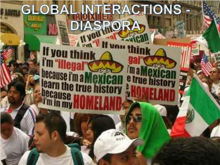 GLOBAL INTERACTIONS - DIASPORA