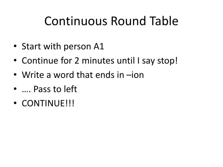 Continuous Round Table