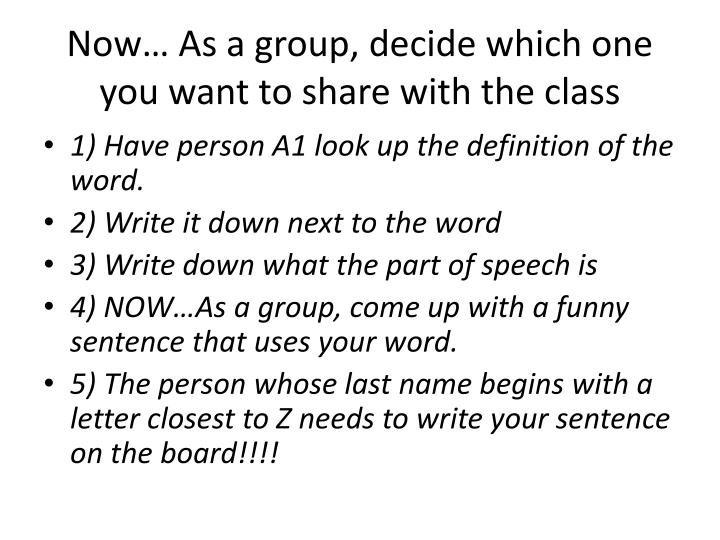 Now… As a group, decide which one you want to share with the class