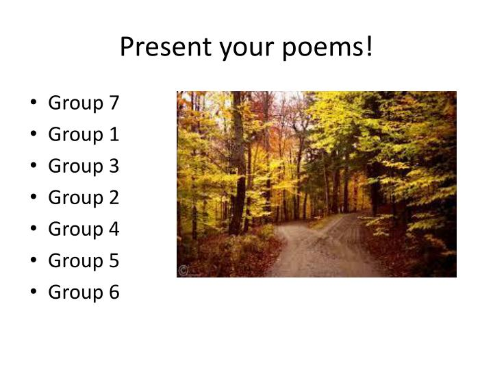 Present your poems!