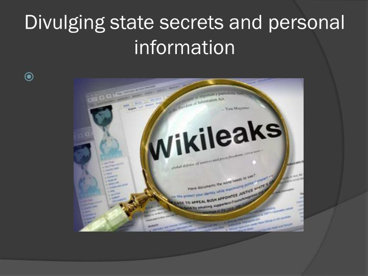 Divulging state secrets and personal information
