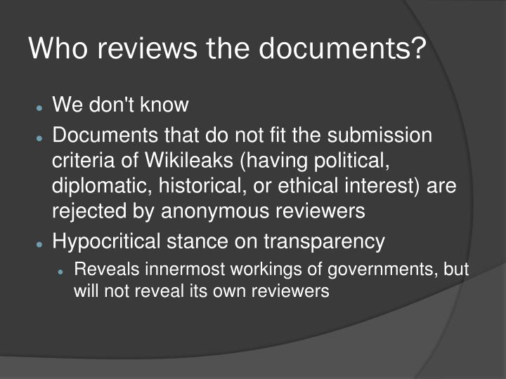 Who reviews the documents?