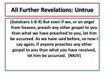 all further revelations untrue