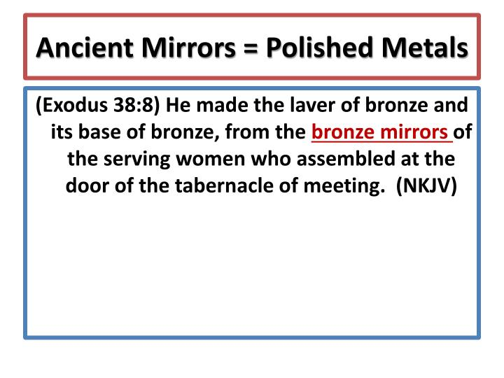 Ancient Mirrors = Polished Metals