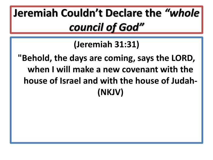 Jeremiah Couldn't Declare the