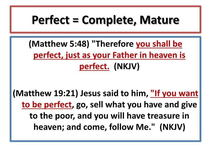 Perfect = Complete, Mature