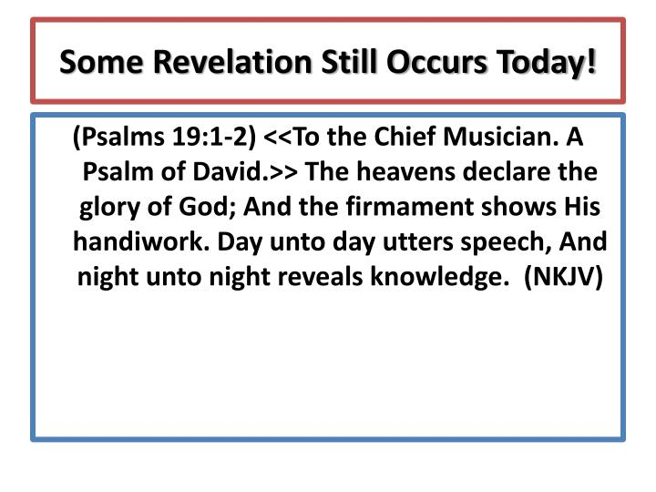 Some Revelation Still Occurs Today!