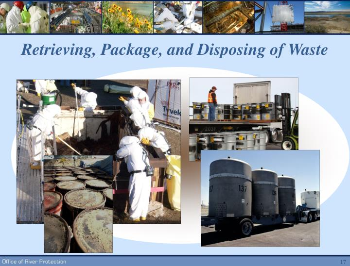 Retrieving, Package, and Disposing of Waste