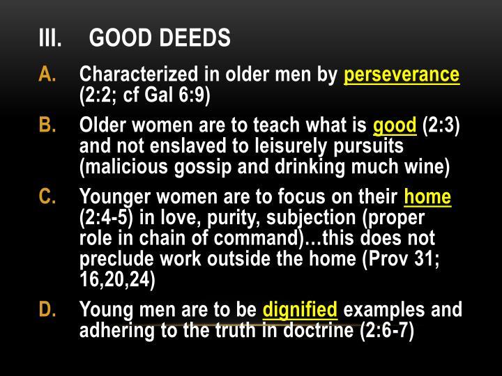 III.Good deeds