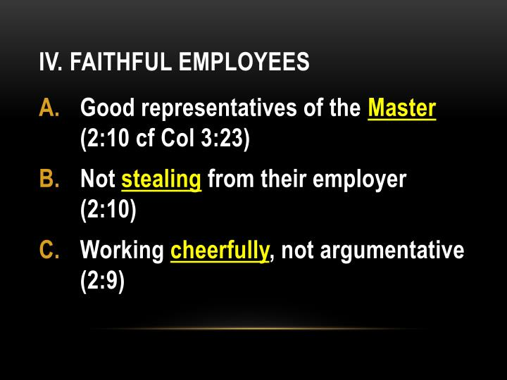 IV. Faithful employees