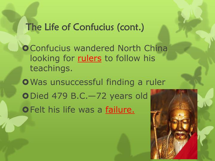 the life and philosophies of confucius The philosophy of confucius,  life early life lu can be seen in china's northeast it is thought that confucius was born on september 28, 551 bc, in .