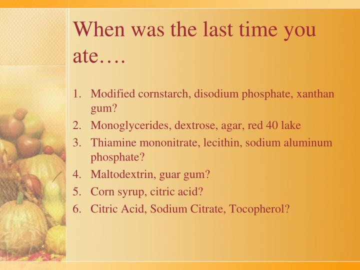 When was the last time you ate….