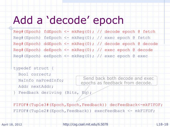 Add a 'decode' epoch